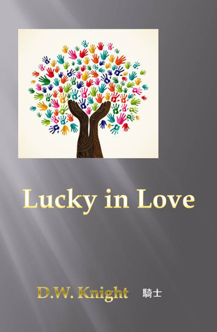 Lucky in Love  by  D. W. Knight