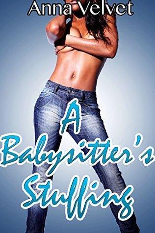 A Babysitters Stuffing  by  Anna Velvet