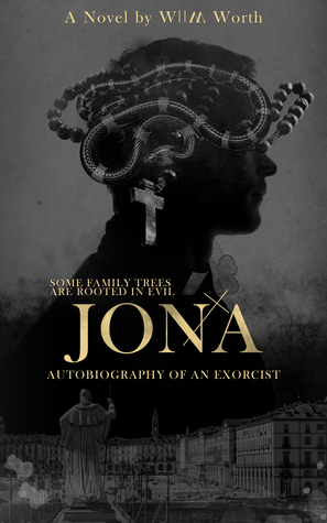 Jona: Autobiography of an Exorcist Wllm Worth