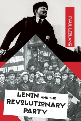 Lenin and the Revolutionary Party  by  Paul Le Blanc