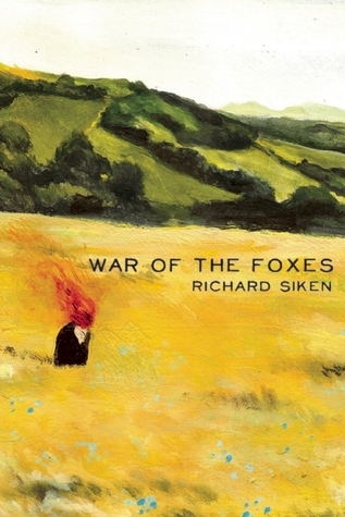War of the Foxes  by  Richard Siken
