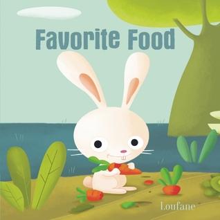 Furry Friends: Favorite Foods  by  Stéphanie Frippiat