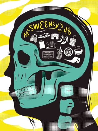McSweeneys #48  by  Dave Eggers