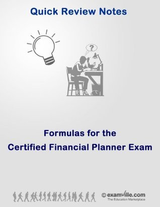Formulas for Certified Financial Planner (CFP) Exam (Quick Review Notes)  by  R Alam