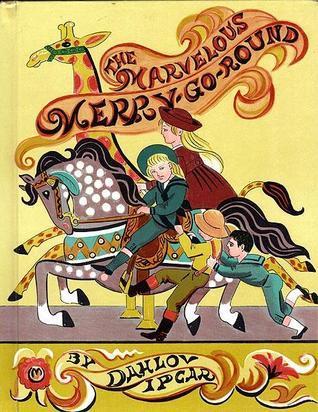 The Marvelous Merry-Go-Round Dahlov Ipcar