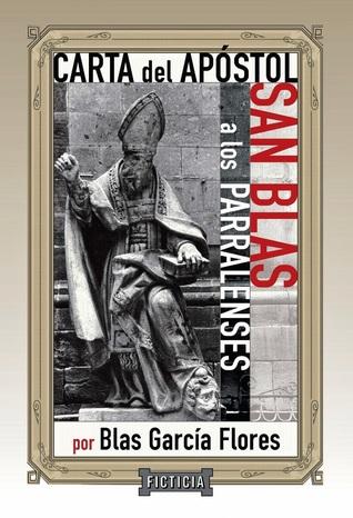 Carta del Apóstol San Blas a los Parrelenses  by  Blas García