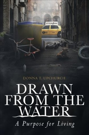 Drawn from the Water  by  Donna T. Upchurch