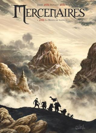La Meute du Griffon (Mercenaires, #1) Nicolas Jarry