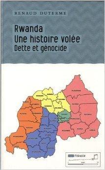 Rwanda : une histoire volée : Dette et génocide  by  Renaud Duterme
