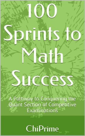 100 Sprints to Math Success: Conquer the Math Section of the GRE and GMAT ChiPrime