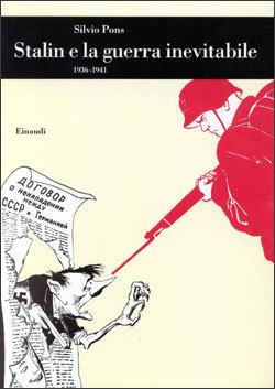 Stalin e la guerra inevitabile: 1936-1941  by  Silvio Pons