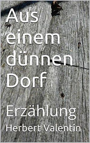 Aus einem dünnen Dorf: Erzählung  by  Herbert Valentin