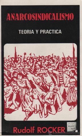Anarcosindicalismo: teoría y práctica  by  Rudolf Rocker