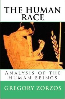 THE HUMAN RACE: Analysis of the human beings  by  Gregory Zorzos