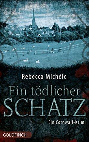 Ein tödlicher Schatz: Ein Cornwall-Krimi mit Mabel Clarence  by  Rebecca Michéle