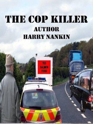 The Cop Killer  by  Harry Nankin