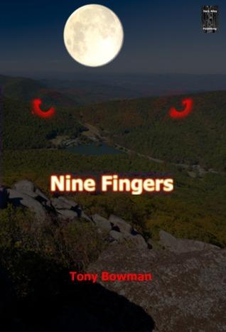 Nine Fingers  by  Tony Bowman