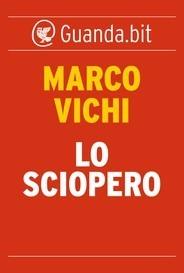 Lo sciopero  by  Marco Vichi