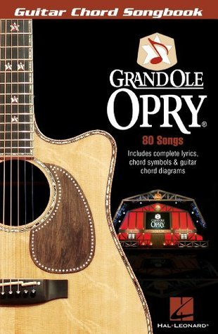 Grand Ole Opry Songbook: Guitar Chord Songbook  by  Hal Leonard Publishing Company