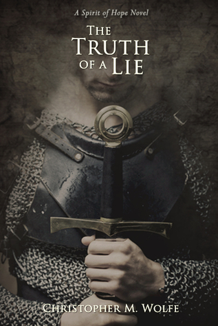 The Truth of a Lie Christopher M. Wolfe