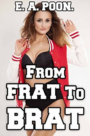 From FRAT To BRAT E. A. Poon