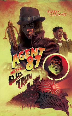 Agent 87 and the Black Train Robert Geronimo