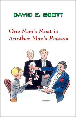 One Mans Meat Is Another Mans Poisson  by  David E. Scott