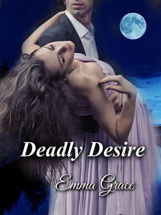 Deadly Desire  by  Emma Grace