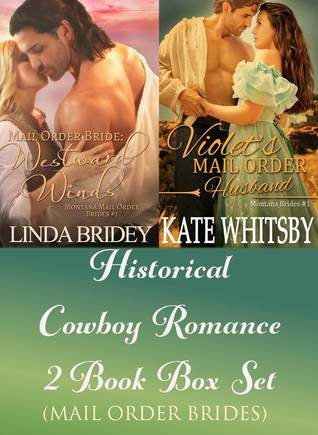 Historical Cowboy Romance Two Book Box Set: Mail Order Brides  by  Linda Bridey