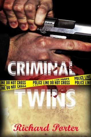 Criminal Twins: Short Story (Psychological Thriller Book)  by  Richard Porter