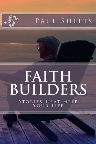 Faith Builders  by  Paul Sheets