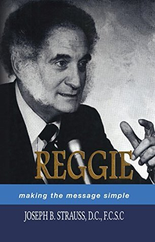 Reggie: Making the Message Simple  by  Joseph Strauss