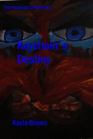 Keychains Destiny  by  Kayla Brown