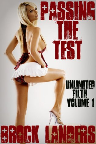 Passing The Test (Unlimited Filth Book 1)  by  Brock Landers