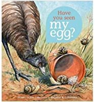 Have You Seen My Egg?  by  Penny Olsen