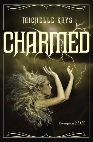Charmed (The Witch Hunter, #2)  by  Michelle Krys