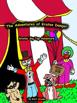 Kratos Big Top Adventure (The Adventures of Kratos Danger Book 7) Brett Droege