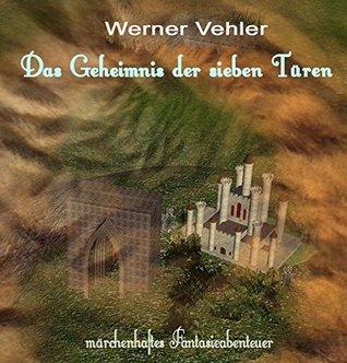 Das Geheimnis der sieben TГјren  by  Werner Vehler