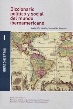 Diccionario político y social del mundo iberoamericano. La era de las revoluciones (1750-1850)  by  Javier Fernández Sebastián