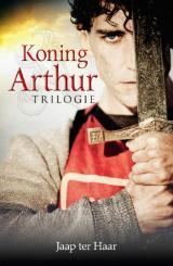 Koning Arthur trilogie  by  Jaap ter Haar