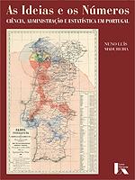 As Ideias e os Números. Ciência, Administração e Estatística em Portugal  by  Nuno Luís Madureira