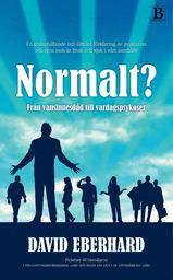 Normalt? : från vansinnesdåd till vardagspsykoser David Eberhard