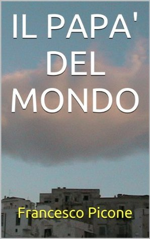 IL PAPA DEL MONDO  by  Francesco Picone