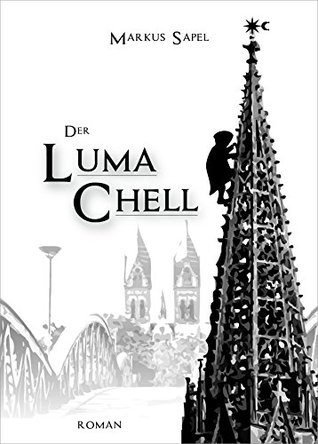 Der Luma Chell  by  Markus Sapel
