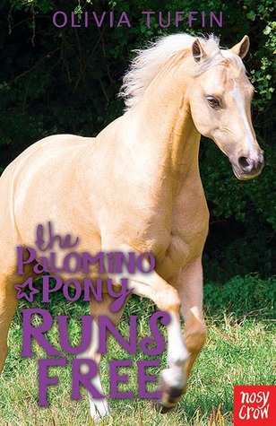 The Palomino Pony Runs Free (The Palomino Pony, #4)  by  Olivia Tuffin