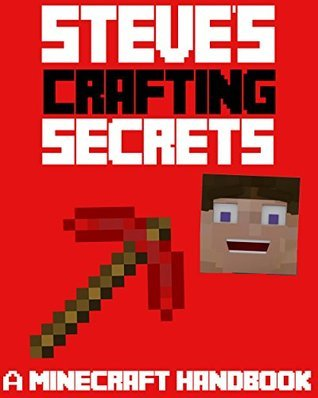 Minecraft: Steves Crafting Handbook: A Minecraft Handbook  by  Michael Johnson