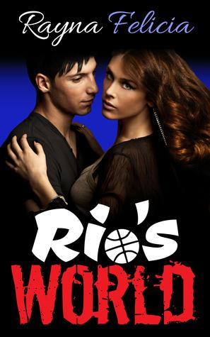 Rios World Rayna Felicia