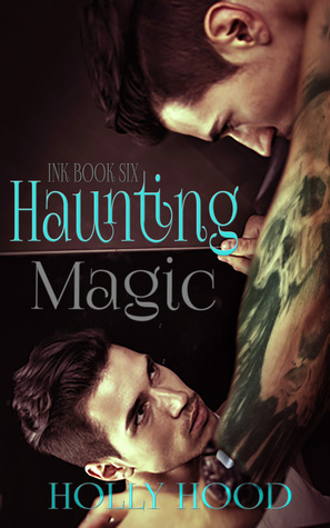 Haunting Magic (Ink, #6)  by  Holly Hood
