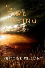 In the Time of Dying  by  Kristine Williams
