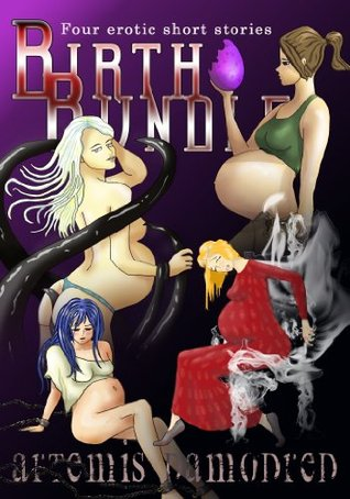Birth Bundle: Four erotic short stories Artemis Damodred